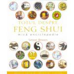 Totul despre FENG SHUI - mică enciclopedie