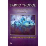 Bardo Thödol - Cartea tibetana a eliberarii prin ascultare