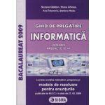 Ghid de pregatire. Bacalaureat la Informatica (intensiv), 2009 (cu enunturile publicate pe 27.02.2009)