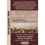 Ghid de pregatire. Bacalaureat la Matematica M2, 2009 (cu enunturile publicate pe 27.02.2009)