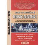 Ghid de pregatire. Bacalaureat la TEHNIC-ELECTRIC I (Sisteme de automatizare si Tehnici de masurare in domeniu), 2009 (cu enunturile publicate pe 27.02.2009)