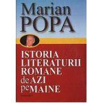 Istoria Literaturii Romane de azi pe maine (2 vol.)