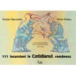 111 incursiuni în Cotidianul românesc