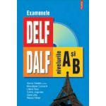 Examenele DELF DALF, nivelurile A si B, cu CD