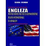 Engleza pentru stiinte politice si administrative, relatii internationale si jurnalism / English for Political Science, International Relations and Journalism