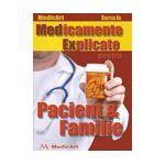 Medicamente Explicate pentru Pacient si Familie