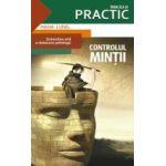 CONTROLUL MINTII – Stravechea arta a razboiului psihologic