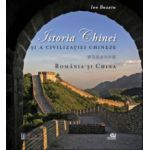Istoria Chinei si a civilizatiei chineze.Romania si China