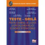 Teste grila - Pentru examenul de licenta la Specializarea Relatii Economice Internationale