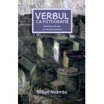 Verbul ca fotografie - Disidenţe culturale şi comentarii politice