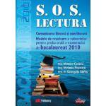 S.O.S. Lectura - Comunicarea literara si non-literara - Modele de rezolvare a subiectelor pentru proba orala a examenului de bacalaureat 2010