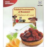 Ghidul Gastronomic al Romaniei Dulciuri de casa