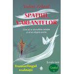 Transurfingul realităţii 1 Spaţiul variantelor.  Cum să ne dezvoltăm intuiţia şi să ne alegem soarta