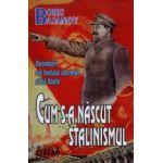 Cum s-a nascut stalinismul