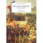 REVOLUTIA FRANCEZA. POPORUL SI REGELE VOL. 1