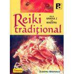 Reiki tradiţional. De la Gradul I la Maestru