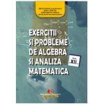 Exerciţii şi probleme de algebră şi analiză matematică, clasa a XII-a
