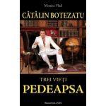 Catalin Botezatu, Trei Vieti, Pedeapsa