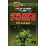 (DE)Conspiratia tacerii. Singur printre extraterestri. Colectia stranger secret files nr.10. Teorii şi cercetări nonconvenţionale