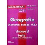Bacalaureat 2011. Geografie (Romania, Europa, U.E.) - Sinteze si teste