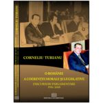 O Românie a coerenţei morale şi legislative - Discursuri parlamentare 1996-2000