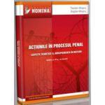 Actiunile in procesul penal - editia a II-a