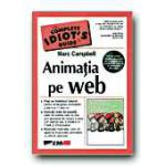 Animatie pe web.The complete idiot s guide