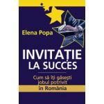 INVITATIE LA SUCCES.Cum sa iti gasesti jobul potrivit in Romania
