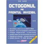 Octogonul pe Frontul Invizibil – vol. III