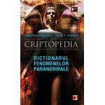 CRIPTOPEDIA. DICTIONARUL FENOMENELOR PARANORMALE