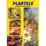 PLANTELE - Aliment şi Medicament