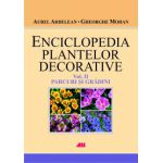 ENCICLOPEDIA PLANTELOR DECORATIVE, VOL. 2 PARCURI SI GRADINI