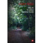 Felix in valea umbrei mortii