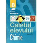 CHIMIE. CAIETUL ELEVULUI. CLASA A VIII-A