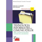 TEHNOLOGIA INFORMATIEI SI A COMUNICATIILOR - TIC 3. MANUAL PENTRU CLASA A XII-A