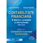 Set: Contabilitate financiara. O abordare europeana si internationala, editia a II-a, Vol. I, Contabilitate financiara fundamentala + Vol. II, Contabilitate financiara aprofundata