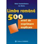 Limba romana. 500 erori de exprimare explicate