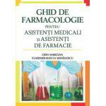 GHID DE FARMACOLOGIE pentru asistenţi medicali şi asistenţi de farmacie.