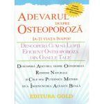 Adevarul Despre Osteoporoza.  Ia-ti Viata Inapoi !