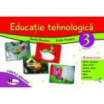 Educatie tehnologica pentru clasa a III-a (caiet cu planse incluse), editia a II-a revizuita