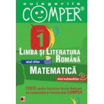 CULEGERILE COMPER. LIMBA SI LITERATURA ROMANA, MATEMATICA. CLASA I
