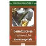 Dezintoxicarea si tratamentul cu uleiuri vegetale