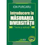Introducere în măsurarea diversităţii. Teorie şi aplicaţii
