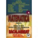 Matematica Subiecte si modele de teste pentru pregatirea candidatilor la examenul de bacalaureat