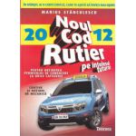 Noul cod rutier 2012  pe intelesul tuturor pentru obtinerea permisului de conducere la orice categorie