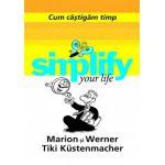 CUM CASTIGAM TIMP ( Simplify your life)
