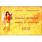 Calendar săptămânal angelic şi astrologic 2012