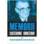 Memorii. Volumul II: Drama Romaniei vazuta din exil