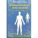 Sistemul Imunitar- cheia sanatatii. O abordare holistica
