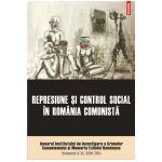 Represiune si control social in Romania comunista. Anuarul Institutului de Investigare a Crimelor Comunismului si Memoria Exilului Romanesc. Volumele V-VI, 2010-2011